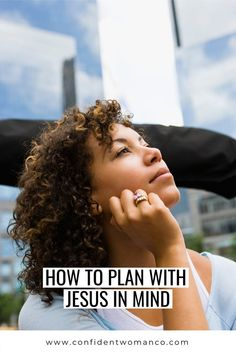 It's so easy to make plans without even thinking for ourselves these days. Friends text us about meeting up, our jobs require us to complete endless tasks, and taking care of our families can make it hard to schedule time for ourselves. But did you know that Jesus wants us to plan with Him as well?   Christian Women Blogs   Confident Woman Co Christian Women Blogs, Christian Resources, Confident Woman, Godly Woman, Spiritual Life, Christian Inspiration, Confidence, Mindfulness, How To Plan