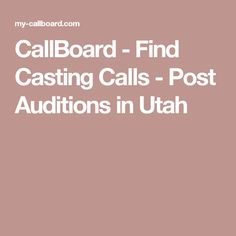 CallBoard - Find Casting Calls - Post Auditions in Utah