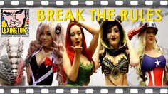 Lexington Comic Con 2016 'Break the Rules' Ft. Ani-Mia, Jessica Nigri & Yaya Han - Director's Cut - YouTube