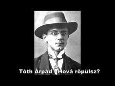 Tóth Árpád - Hová röpülsz? (Dankó Hajnalka)