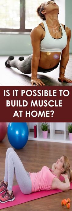 IS IT POSSIBLE TO BUILD MUSCLE AT HOME