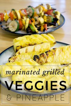 Recipe: Marinated Grilled Veggie Skewers and Pineapple - Freckles in April April Recipe, Veggie Skewers, Grilled Veggies, Freckles, My Recipes, Pasta Salad, Pineapple, Diet, Chicken