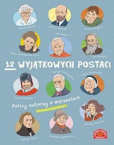 W książce znajdziecie 12 opowiastek o dzieciństwie i młodości wyjątkowych Polek i Polaków, którzy swoim życiem udowodnili, że warto Self Development, Art School, Montessori, Culture, Education, History, Comics, Books, Kids