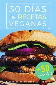 ¿Quieres ser vegano? Tenemos para ti un recetario vegano gratis con 30 días de recetas 100% veganas para preparar en casa.