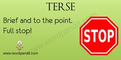 Although the word terse means to be brief and to the point, the word has a more negative connotation than concise or succinct.  People who answer in a terse manner may be considered rude.