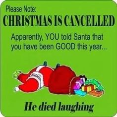 Christmas is cancelled funny funny quotes humor christmas santa christmas quotes. Christmas is cancelled funny funny quotes humor christmas santa christmas quotes christmas quote christmas humor Merry Christmas Funny, Christmas Humor, Christmas Quotes Funny Humor, Xmas Jokes, Christmas Cartoons, Christmas Signs, New Quotes, Happy Quotes, Ideas Decoracion Navidad