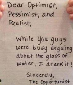 funny saying optimist pessimist realist water oppotunist