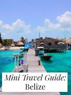 A travel guide to Belize, the only English-speaking country in Central America - including tips for Caye Caulker, San Ignacio, and the Great Blue Hole.