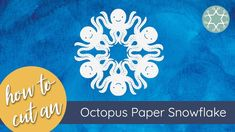 Paper Snowflake Designs, Paper Snowflake Template, Paper Snowflakes, Cute Octopus, Thing 1, Printer Paper, Hole Punch, Tentacle, Cute Crafts