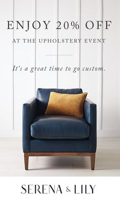 It's a great time to go custom with Serena and Lily! Enjoy 20% Off at the Upholstery Event with code GETCOMFY