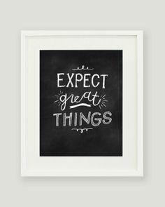 Chalkboard Quote - Expect Great Things - 8x10 Hand Lettered Print