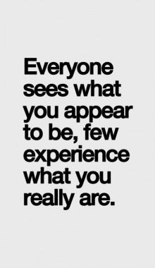 Few Experience What You Really Are