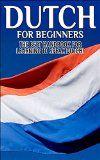 Dutch for Beginners: The Best Handbook for Learning to Speak Dutch!