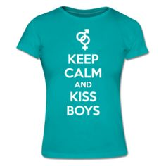 Keep Calm And Kiss Boys   Girl t-shirt $17.95