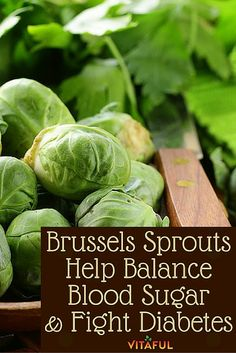 Food Facts: Brussels Sprouts Help Balance Blood Sugar and Fight Diabetes   Natural Remedies   Holistic  