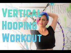 Hula hoop workout for your abs! Core Strength Hoop Workout - 4 Vertical Moves - YouTube