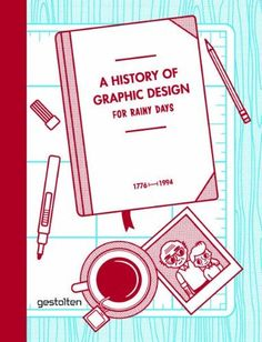 A History of Graphic Design for Rainy Days by Studio 3 — Wish List Amazone