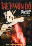 Mastering Tae Kwon Do: Black Belt Patterns [DVD] [English] [2012]
