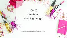 Tips on How to create a wedding budget by Sky Weddings & Events