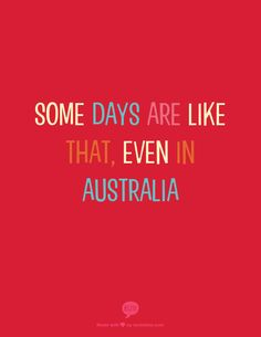 Some days are like that, even in Australia