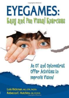 Eyegames: Easy and Fun Visual Exercises: An OT and Optometrist Offer Activities to Enhance Vision!:Amazon:Books