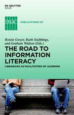 The Road to Information Literacy : Librarians as facilitators of learning / Roisin Gwyer, Ruth Stubbings, Ruth & Graham (eds.) @ifla | Information literacy has been identified as a necessary skill for life, work and citizenship -as well as for academic study- for all of us living in today's information society [...] | #readyfortransliteracy #desiderata