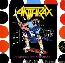 Anthrax - Fistful Of Anthrax - 1987