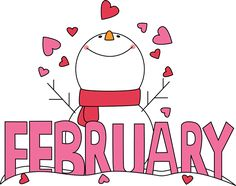 February Clip Art | Month of February Snowman Love Clip Art Image - the word February in ...