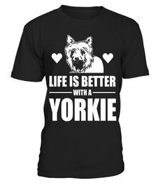 """# Life With A Yorkie Is Better T-shirt Yorkie Lover .  Special Offer, not available in shops      Comes in a variety of styles and colours      Buy yours now before it is too late!      Secured payment via Visa / Mastercard / Amex / PayPal      How to place an order            Choose the model from the drop-down menu      Click on """"Buy it now""""      Choose the size and the quantity      Add your delivery address and bank details      And that's it!      Tags: Let's begin an awesome day with a…"""