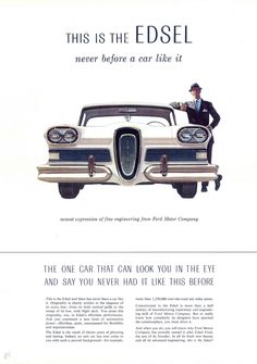 """Front view of the 1958 Edsel, showing the car's distinctive """"horse collar"""" grille. Introduced 1958 Ford which also owned Philco introduced the Predicta Television in 1958 also. A design bonanza extravaganza year for Ford. Edsel Ford, Car Ford, Ford Fairlane, Ford Motor Company, Vintage Advertisements, Vintage Ads, Carros Retro, Nissan, Car Brochure"""