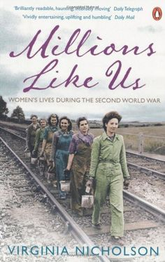 All about Millions Like Us: Women's Lives in the Second World War by Virginia Nicholson. LibraryThing is a cataloging and social networking site for booklovers I Love Books, Good Books, Books To Read, My Books, Book Nerd, Book Club Books, The Book, Book Clubs, Reading Lists
