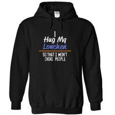 I hug my LOWCHEN so that I won't choke people T-Shirts, Hoodies, Sweatshirts, Tee Shirts (39.99$ ==► Shopping Now!)