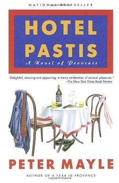 Hotel Pastis: A Novel of Provence by Peter Mayle, http://www.amazon.com/dp/0679751114/ref=cm_sw_r_pi_dp_ez1Drb19NMFVV