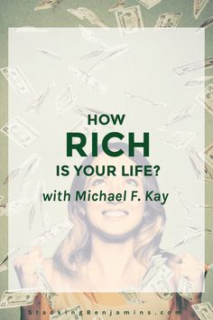 How Rich Is Your Life? (with Michael F. Kay)