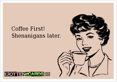 Coffee and shenanigans - sounds like my perfect day! Coffee Talk, Coffee Is Life, I Love Coffee, Coffee Cups, Coffee Coffee, Morning Coffee, Coffee Quotes, Coffee Humor, Funny Coffee
