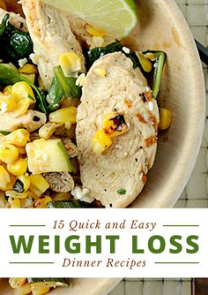These 15 Quick and Easy Weight Loss Recipes are SO GOOD! And, they're easy to throw together.  #weightlossdinners #weightlossrecipes