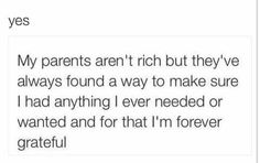 Yup and I love my parents for everything they have given my brothers and I. We might not have a nice house or nice things like others, but I know my parents tried hard to give us everything we needed..