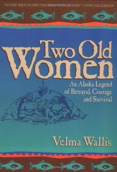 "$11.00 Baby Two Old Women - An Alaskan tale of triumph over adversity that is a story of strength, courage, and two women's will to survive--and the winner of a 1993 Western State Book Award"".Full of adventure, suspense, and obstacles overcome--an octogenarian version of Thelma and Louise triumphant"". ""--Kirkus Reviews"" "" ""[Two Old Women]"" speaks straight to the heart with clarity, sweetness, an ..."