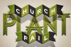 Why Do Church Plants FAIL?