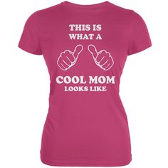 Mother's Day - This is What a Cool Mom Looks Like Berry Pink Juniors Soft T-Shirt | OldGlory.com
