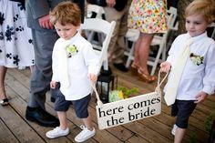 Here comes the bride sign...cute idea