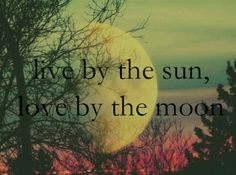 Live by the sun