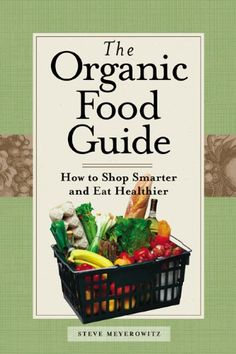The Organic Food Guide: How to Shop Smarter and Eat Healthier by Steve Meyerowitz,http://www.amazon.com/dp/0762730692/ref=cm_sw_r_pi_dp_h3b4sb0GX0BSJZ2C
