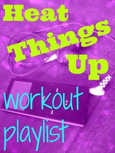 Heat Things Up Energizing Workout Playlist #playlist #workoutplaylist