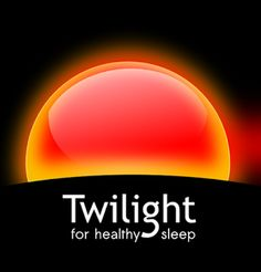 Twilight App for Android, for Healthy Sleep