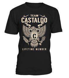 Team CASTALDO Lifetime Member Last Name T-Shirt #TeamCastaldo