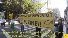 Ação de Apoio a Lava Jato e as 10 Medidas contra Corrupção, dia 02-07, A...