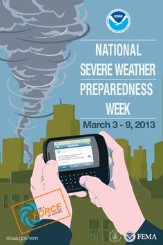 Be of a Force of Nature (in other words share the information you have with others): National Severe Weather Preparedness Week