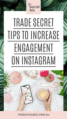 Trade Secret Tips to Increase Engagement on Instagram