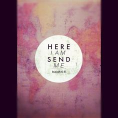 here I am send me